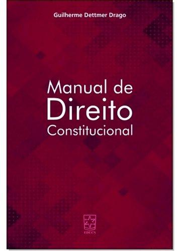 Manual de direito constitucional, livro de Guilerme Dettmer Drago