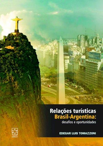 Relações turísticas Brasil-Argentina: desafios e oportunidades, livro de Edegar Luis Tomazzoni