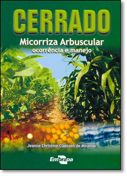 Cerrado: Micorriza Arbustular - Ocorrência e Manejo, livro de Jeanne Christine Claessen de Miranda