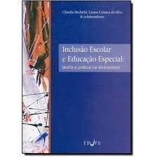 Inclusao Escolar E Educacao Especial: Teoria E Pratica Na Diversidade, livro de Lazara Cristina Da Silva