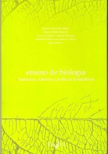 Ensino De Biologia - Historias, Saberes E Praticas Formativas, livro de