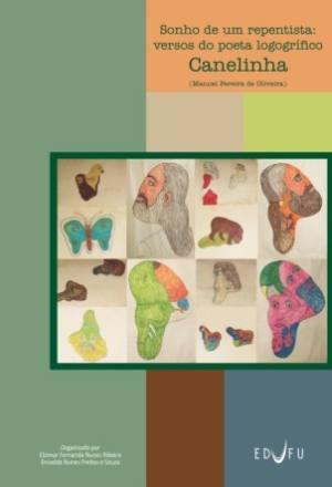 Sonho de um repentista: versos do poeta logogrífico Canelinha, livro de Elzimar Fernanda Nunes Ribeiro, Enivalda Nunes Freitas e Souza (orgs.)