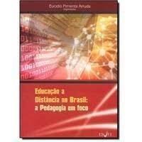 Educacao A Distancia No Brasil: A Pedagogia Em Foco, livro de Eucidio Pimenta Arruda