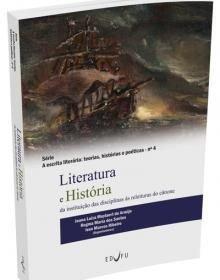 LITERATURA E HISTORIA: da instituicao das disciplinas as releituras do canone, livro de