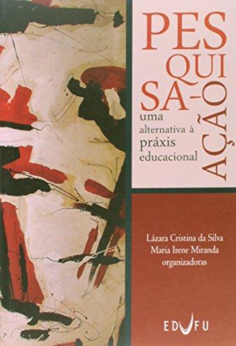Pesquisa-Açao, livro de Maria Irene;Silva, Lazara Cristina Da Miranda