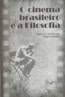 O Cinema Brasileiro e a Filosofia, livro de Ronie Alexsandro Teles da Silveira, Sérgio Schaefer