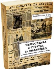 Democracia e justiça de transição, livro de Alexandre Garrido da Silva