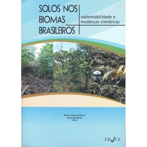 Solos nos biomas brasileiros, livro de Bruno Teixeira Ribeiro, Beno Wendling