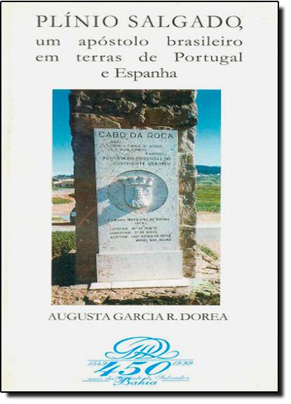 Plinio Salgado, um Apóstolo Brasileiro em Terras de Portugal e Espanha, livro de Augusta Garcia R. Dorea