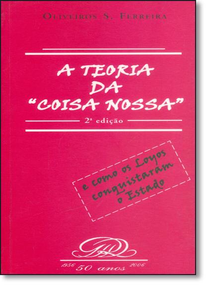 Teoria da Coisa Nossa, A, livro de Oliveiros S. Ferreira