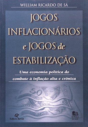Jogos Inflacionarios E Jogos Deestabilizaçao, livro de William Ricardo de Sa