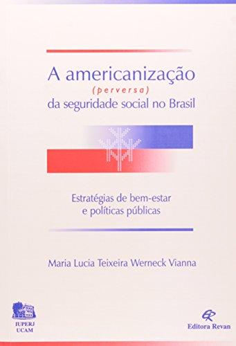 Americanização Perversa Da Seguridade Social Brasil, livro de Maria Lucia Teixeira Wernec Vianna
