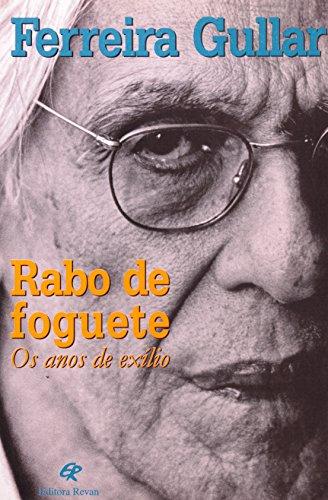 Rabo De Foguete - Anos De Exílio, livro de Ferreira Gullar