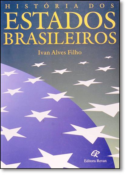 Historia Dos Estados Brasileiros, livro de Ivan Alves Filho