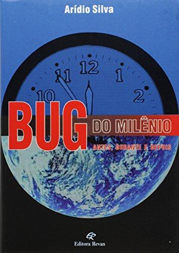 Bug Do Milenio - Antes, Durante E Depois, livro de Aridio Silva