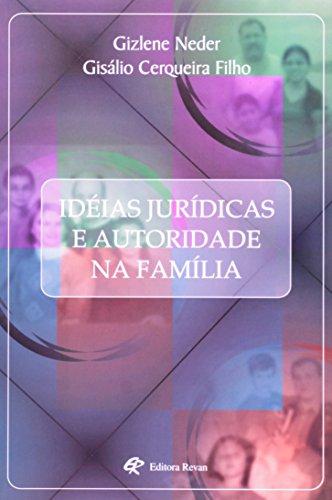 Idéias Jurídicas E Autoridade Na Família, livro de Gisalio Cerqueira Filho, G. Neder