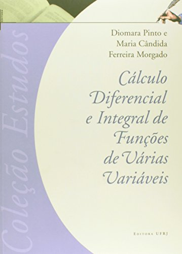 Cálculo diferencial e integral de funções de várias variáveis, livro de Diomara Pinto e Maria Cândida Ferreira Morgado