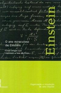 Ano miraculoso de Einstein: cinco artigos que mudaram a face da física, O, livro de Albert Einstein