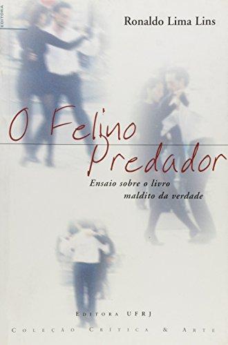 Felino predador, O: ensaio sobre o livro maldito da verdade, livro de Ronaldo Lima Lins