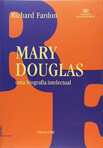 Mary Douglas: uma biografia intelectual, livro de Richard Fardon