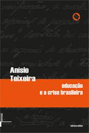 Educação e a crise brasileira, livro de Anísio Teixeira
