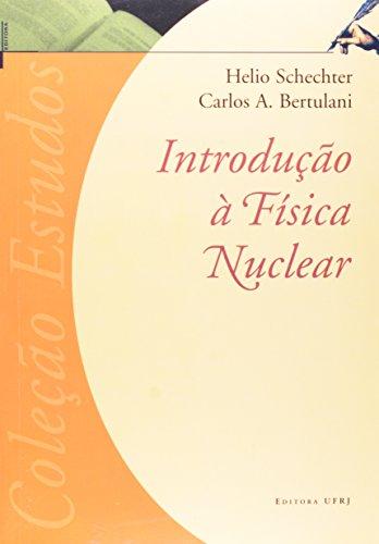 Introdução à física nuclear, livro de Helio Schechter e Carlos A. Bertulani