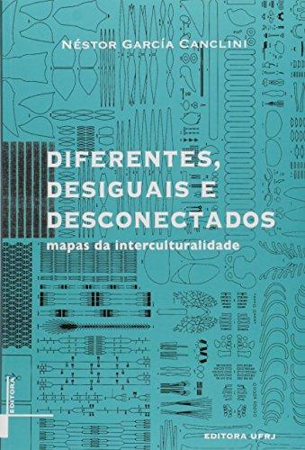 Diferentes, desiguais e desconectados, livro de Néstor Garcia Canclini