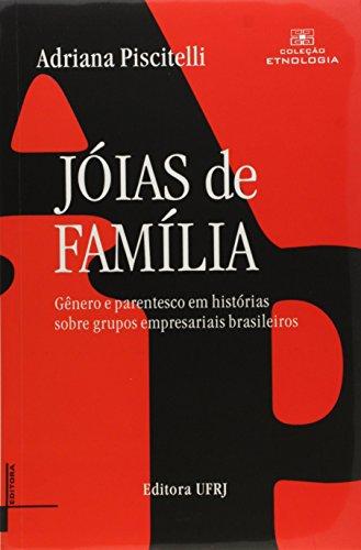 Jóias de família: genero e parentesco em histórias sobre grupos empresariais brasileiro, livro de Adriana Piscitelli