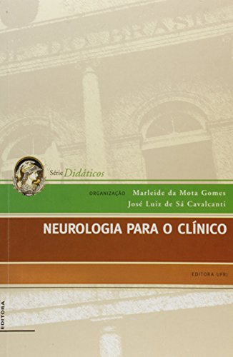 Neurologia para o clínico, livro de Marleide da Mota Gomes, José Luiz de Sá Cavalcanti