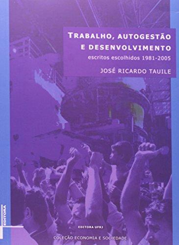 Trabalho, autogestão e desenvolvimento, livro de José Ricardo Tauile, Marcelo Paixão, Rodrigo Castelo Branco