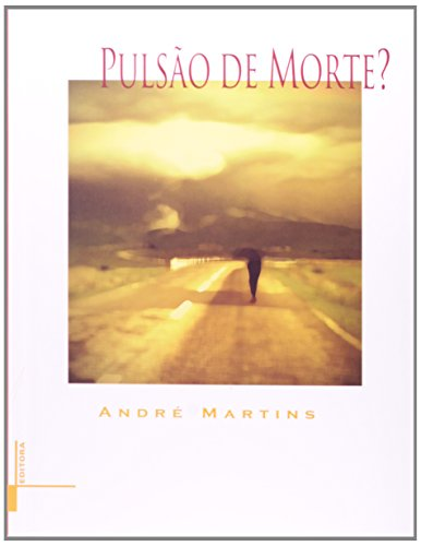 Pulsão de morte?, livro de André Martins
