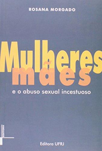 Mulheres/mães e o abuso sexual incestuoso, livro de Rosana Morgado