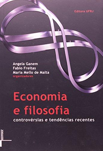 Economia e filosofia: controvérsias e tendências recentes, livro de Angela Ganem, Fábio Freitas, Maria Mello de Malta