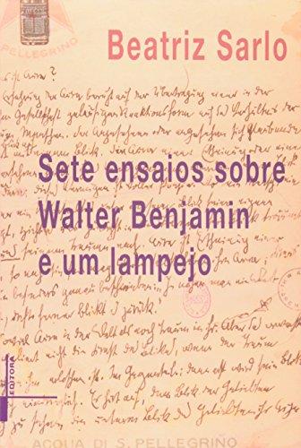 Sete ensaios sobre Walter Benjamin e um lampejo, livro de Beatriz Sarlo