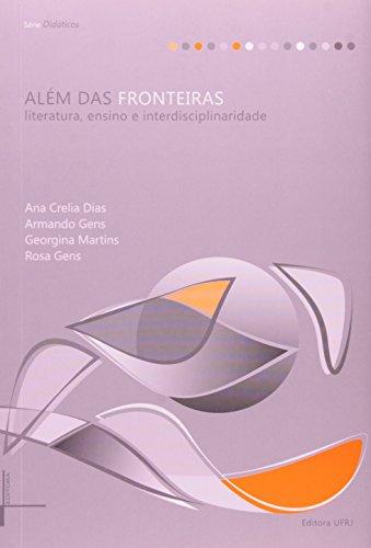 Além das fronteiras: literatura, ensino e interdisciplinaridade, livro de Armando Gens, Georgina Martins, Rosa Gens, Ana Crelia Dias