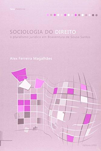 Sociologia do direito: o pluralismo jurídico em Boaventura de Sousa Santos, livro de Alex Ferreira Magalhães