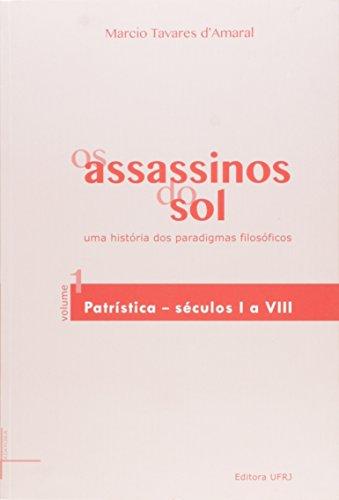 Assassinos do sol, Os, vol.1: uma história dos paradigmas filosóficos, livro de Marcio Tavares d