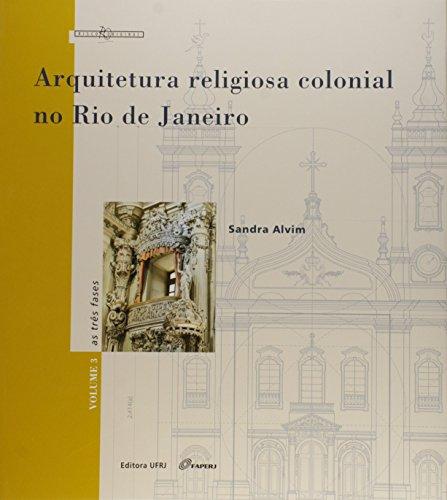 Arquitetura religiosa colonial no Rio de Janeiro: as três fases, vol. 3, livro de Sandra Poleshuck Faria Alvim