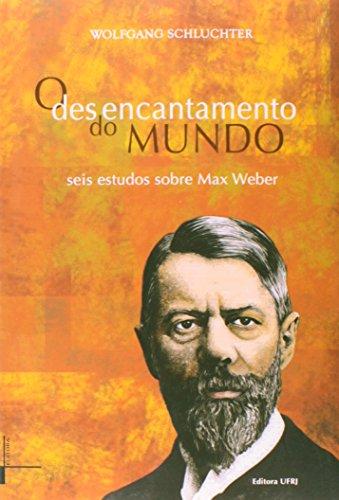 Desencantamento do mundo, O: seis estudos sobre Max Weber, livro de Wolfgang Schluchter