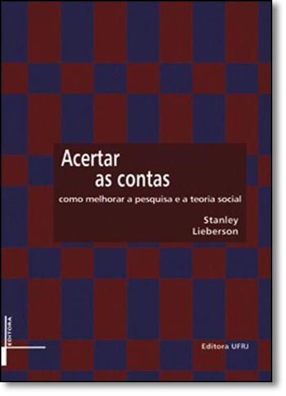 Acertar as contas: como melhorar a pesquisa e a teoria social, livro de Stanley Lieberson