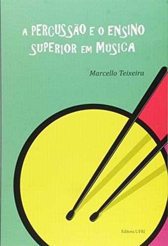 Percussão e o ensino superior em música, A, livro de Marcello Teixeira