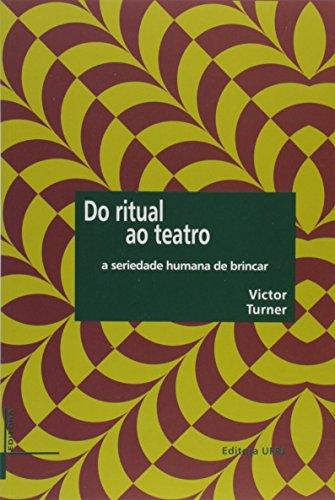 Do Ritual ao Teatro. A Seriedade Humana de Brincar, livro de Victor Witter Turner