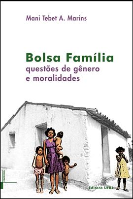 Bolsa Família: questões de gênero e moralidades, livro de Mani Tebet A. Marins