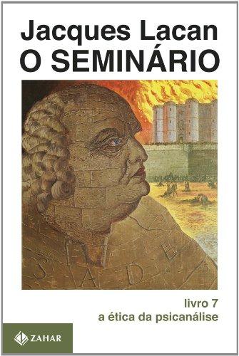 O Seminário, livro 7 - A ética da psicanálise, livro de Jacques Lacan