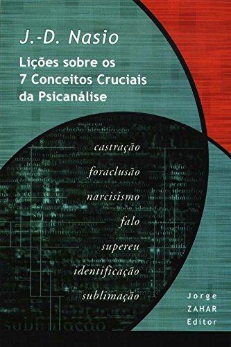 Lições Sobre Os 7 Conceitos Cruciais Da Psicanálise. Coleção Transmissão da Psicanálise, livro de J.-D. Nasio