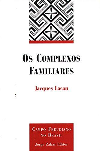 Os Complexos Familiares - na formação do indivíduo, livro de Jacques Lacan