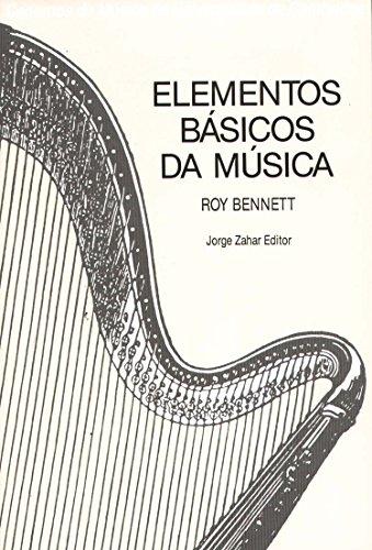 Elementos Básicos Da Música. Coleção Cadernos Música Univ. Cambridge, livro de Roy Bennett