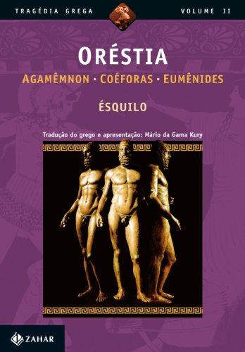 Oréstia - Agamêmnon, Coéforas, Eumênides, livro de Ésquilo