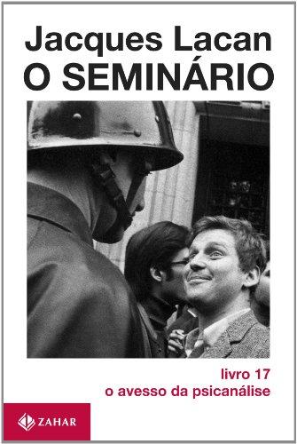 O Seminário, livro 17 - O Avesso Da Psicanálise, livro de Jacques Lacan