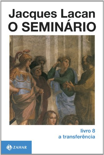 O Seminário, livro 8 - A Transferência, livro de Jacques Lacan